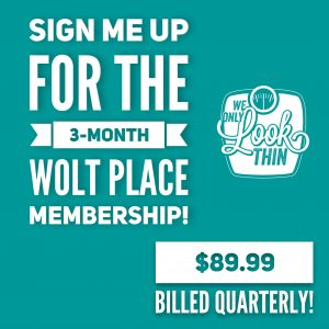 Subscribe to the WOLT Place Quarterly Plan
